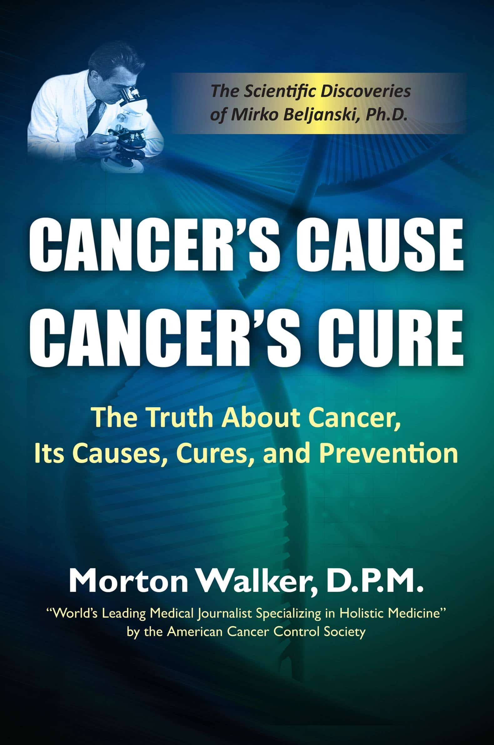 Cancer's Cause Cancer's Cure by M.Walker